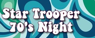Star Trooper 70's Night